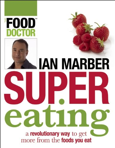 9781554702350: Supereating: A Revolutionary Way to Get More from the Foods You Eat