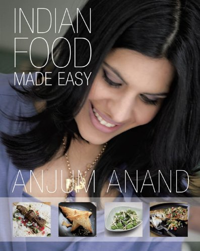 INDIAN FOOD MADE EASY: Anjum Anand