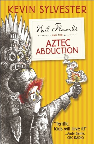 9781554703296: Neil Flambe and the Aztec Abduction: The Neil Flambe Capers #2