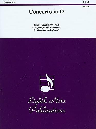Joseph Riepel: Concerto in D Trumpet/Keyboard: Kevin Eisensmith (Arranger),
