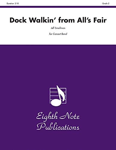 9781554722785: Dock Walkin' (from All's Fair): Conductor Score & Parts (Eighth Note Publications)