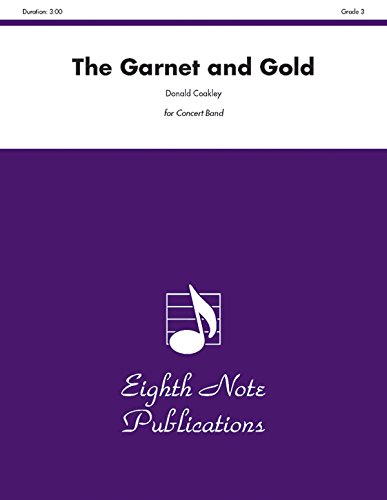 The Garnet and Gold: Conductor Score &: Coakley, Donald (Composer)