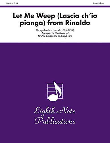 9781554725618: Let Me Weep (Lascia chio pianga) (from Rinaldo) (Part(s)) (Eighth Note Publications)