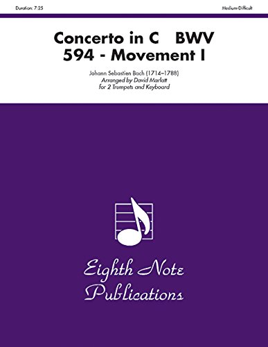 9781554727285: Concerto in C, BWV 594 (Movement I): Part(s) (Eighth Note Publications)