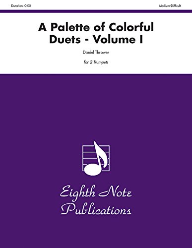 A Palette of Colorful Duets, Vol 1: Part(s) (Eighth Note Publications): Alfred Music