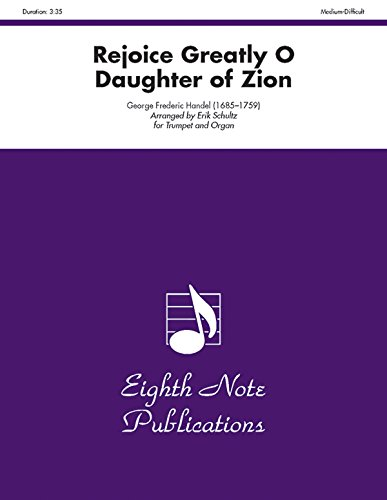 9781554728183: Rejoice Greatly O Daughter of Zion: Part(s) (Eighth Note Publications: Erik Schultz Trumpet and Organ)
