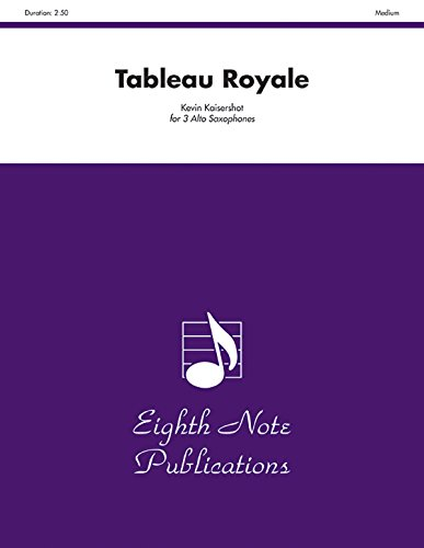 Tableau Royale Format: Score & Parts: By Kevin Kaisershot