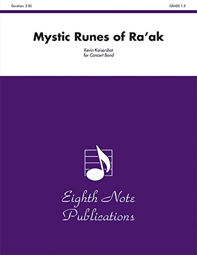 Mystic Runes of Ra'ak Format: Conductor Score: By Kevin Kaisershot