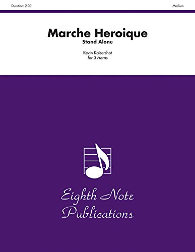 Marche Heroique (stand alone version) Format: Score: By Kevin Kaisershot