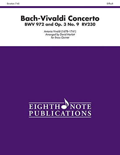 9781554736928: Bach-Vivaldi Concerto, Bwv 972 and Op. 3, No. 9, Rv230 for Brass Quintet: Score & Parts (Eighth Note Publications)