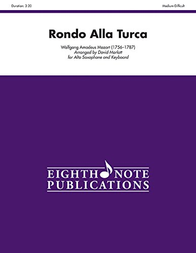 Rondo Alla Turca for Alto Saxophone and Keyboard: Part(s) (Eighth Note Publications): Mozart, ...