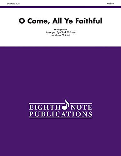 9781554738038: O Come, All Ye Faithful: Score & Parts (Eighth Note Publications)