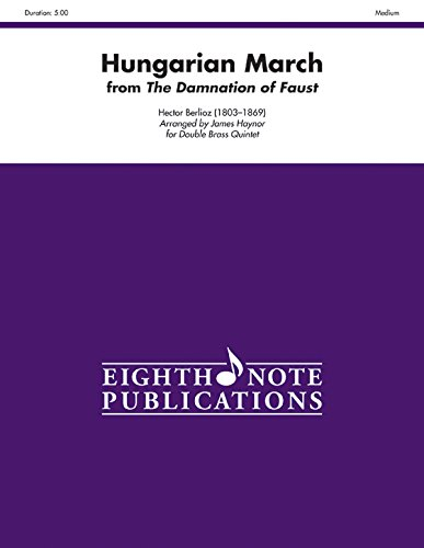 9781554738342: Hungarian March (from the Damnation of Faust): Score & Parts (Eighth Note Publications)