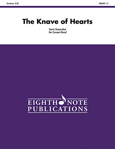 The Knave of Hearts: Conductor Score: Kaisershot, Kevin