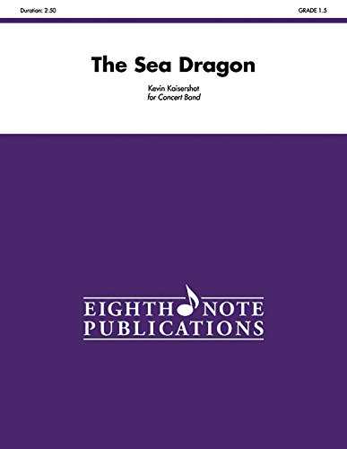 9781554738861: The Sea Dragon: Conductor Score (Eighth Note Publications)