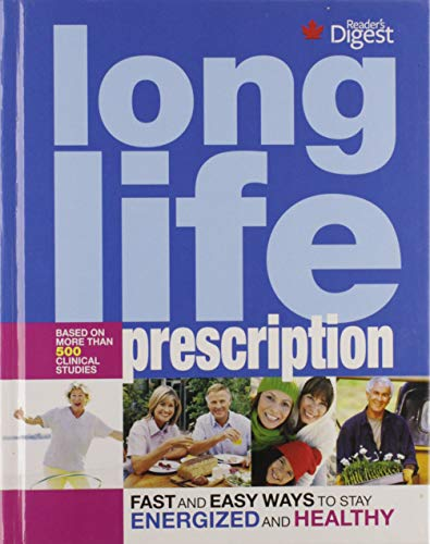 Long Life Prescription : Fast and Easy Ways to Stay Energized and Healthy At Every Age: Sari Harrar