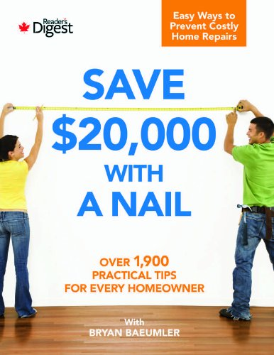 9781554750559: Save $20,000 with a Nail: More than 1,900 Practical Tips for Every Homeowner