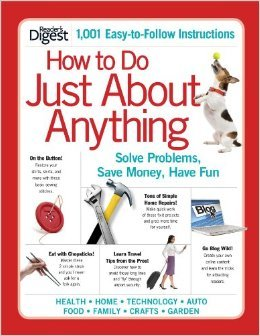 9781554751006: How to Do Just about Anything: Solve Problems, Save Money, Have Fun