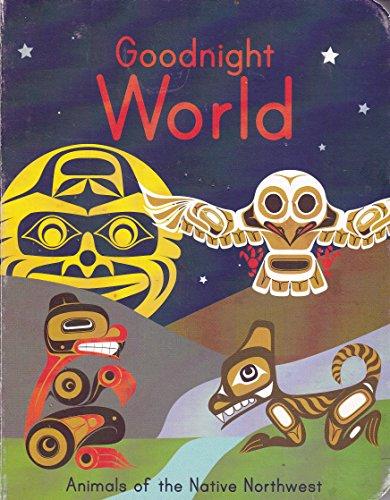 9781554762866: Goodnight World: Animals of the Native Northwest