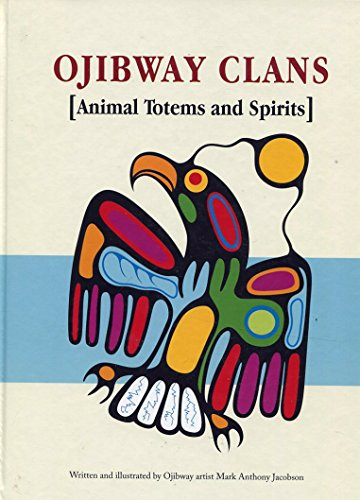 9781554762903: Ojibway Clans: Animal Totems and Spirits