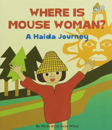 9781554762910: Where is Mouse Woman?: A Haida Journey