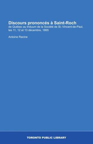9781554783816: Discours prononcés à Saint-Roch: de Québec au triduum de la Société de St.-Vincent-de-Paul, les 11, 12 et 13 décembre, 1865 (French Edition)
