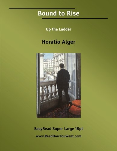 Bound to Rise (1554801370) by Horatio Alger