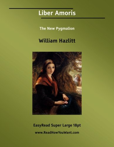Liber Amoris: Hazlitt, William