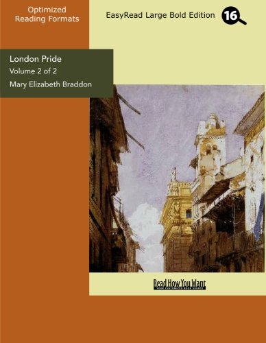 London Pride (Volume 2 of 2) (EasyRead Large Bold Edition): When the World was Younger (1554808065) by Elizabeth Braddon, Mary