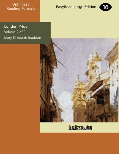 London Pride (Volume 2 of 2): When the World was Younger (9781554808120) by Braddon, Mary Elizabeth
