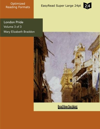 London Pride (Volume 3 of 3) (EasyRead Super Large 24pt Edition): When the World was Younger (9781554808496) by Elizabeth Braddon, Mary