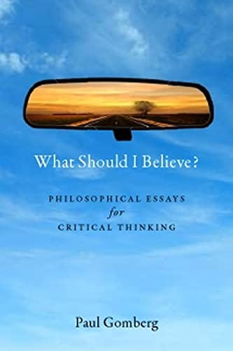 9781554810130: What Should I Believe?: Philosophical Essays for Critical Thinking