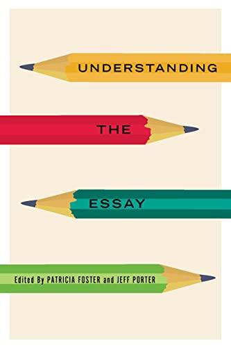 9781554810208: Understanding the Essay