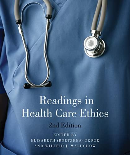 Readings in Health Care Ethics - Second: Boetzkes) Gedge, Elisabeth