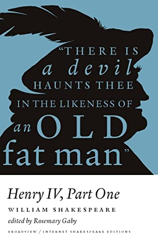 Henry IV, Part One: A Broadview Internet Shakespeare Edition: Shakespeare, William