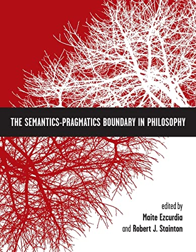 9781554810697: The Semantics-Pragmatics Boundary in Philosophy