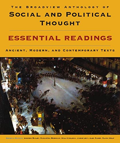 9781554811021: The Broadview Anthology of Social and Political Thought: Essential Readings: Ancient, Modern, and Contemporary Texts