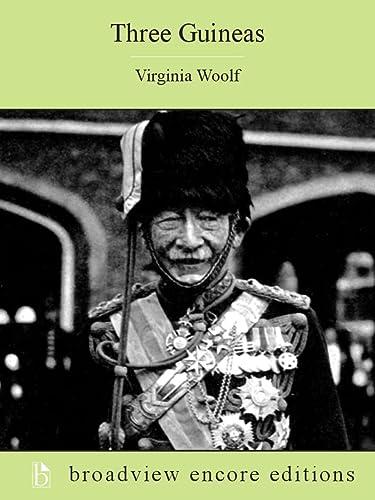 Three Guineas (Broadview Encore Edition): Woolf, Virginia