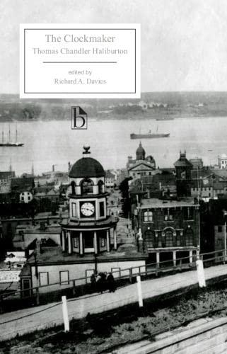 The Clockmaker (Broadview Editions): Haliburton, Thomas Chandler