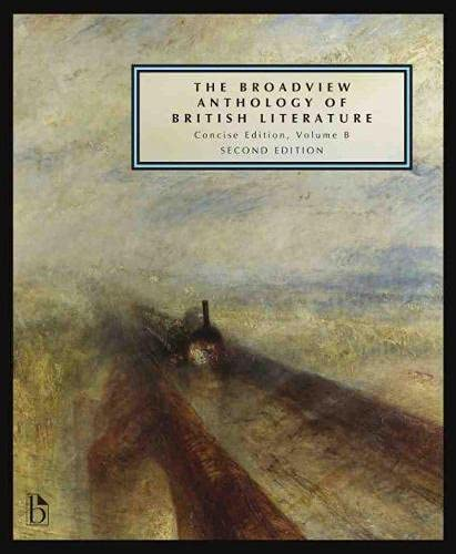9781554811335: The Broadview Anthology of British Literature: Concise Volume B - Second Edition: The Age of Romanticism - The Victorian Era - The Twentieth Century ... of British Literature - Second Edition)