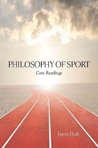 Philosophy of Sport: Core Readings: Holt