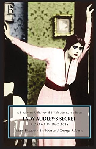9781554811601: Lady Audley's Secret - A Drama in Two Acts (Broadview Anthology of British Literature)