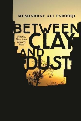Between Clay and Dust: Farooqi, Musharraf Ali