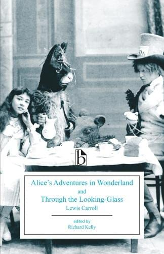 Alice?s Adventures In Wonderland And Through The: Carroll, Lewis/ Kelly,
