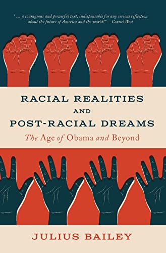 9781554813162: Racial Realities and Post-Racial Dreams: The Age of Obama and Beyond