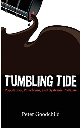9781554831081: Tumbling Tide: Population, Petroleum, and Systemic Collapse