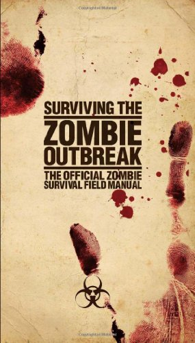 9781554841684: Surviving the Zombie Outbreak: The Official Zombie Survival Field Manual