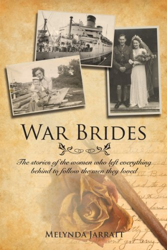 9781554883868: War Brides: The Stories of the Women Who Left Everything Behind to Follow the Men They Loved