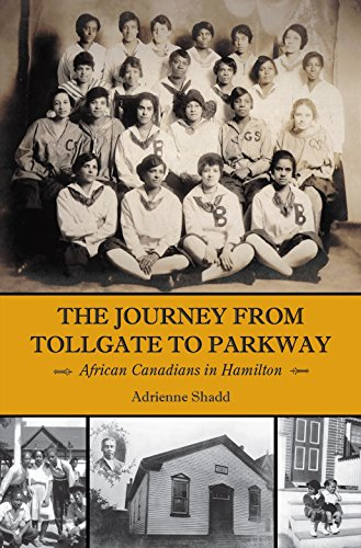 The Journey from Tollgate to Parkway : African Canadians in Hamilton