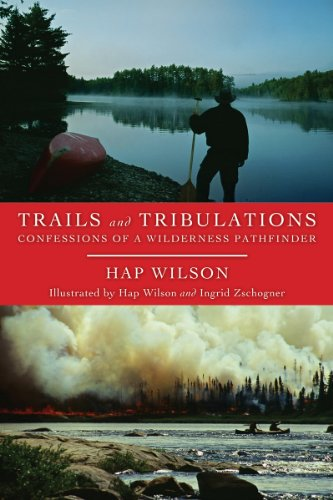 Trails and Tribulations; Confessions of a Wilderness Pathfinder